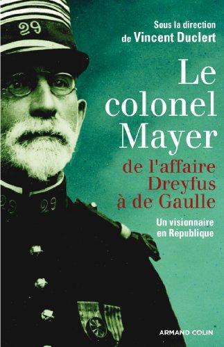 Le colonel Mayer : De l'affaire Dreyfus à de Gaulle (Hors Collection)