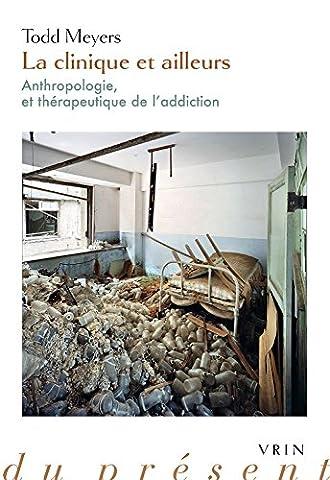 La clinique et ailleurs : Anthropologie et thérapeutique de