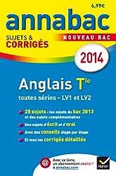 Annales Annabac 2014 Anglais Tle LV1 et LV2: Sujets et corrigés du bac - Terminale