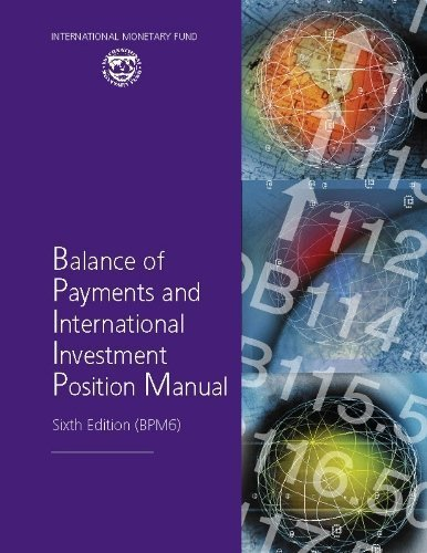 Balance of Payments and International Investment Position Manual 6th edition by International Monetary Fund (IMF) (2009) Paperback