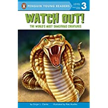Watch Out!: The World's Most Dangerous Creatures (Penguin Young Readers, Level 3)