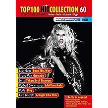 Top 100 Hit Collection 60: 6 Chart-Hits: Born This Way - Grenade - Taken By A Stranger - Schiffsverkehr - Stay - A Night Like This. Noten für Klavier und Keyboard.. Band 60. Klavier / Keyboard.