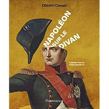 Napoléon sur le divan : Comme vous ne l'avez jamais vu