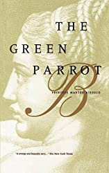 The Green Parrot by Princess Marthe Bibesco (2000-04-01)