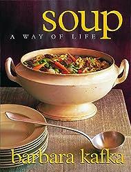 Soup: A Way of Life by Barbara Kafka (1998-11-01)