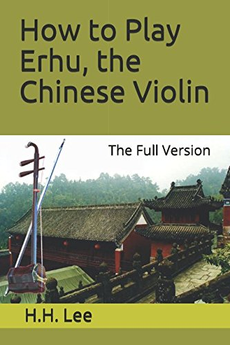 How to Play Erhu, the Chinese Violin: The Full Version