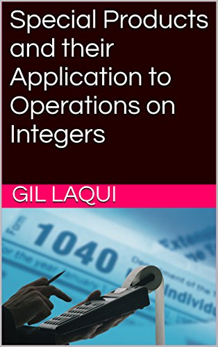 Special Products and their Application to Operations on Integers (English Edition)
