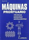 Máquinas prontuario. Técnicas, máquinas, herramientas (Tapa blanda)