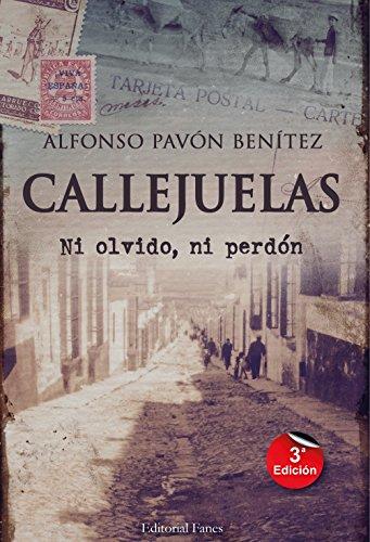 CALLEJUELAS: Ni olvido ni perdón por Alfonso Pavón Benítez