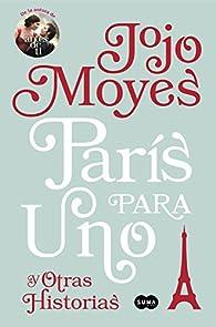 París para uno y otras historias par Jojo Moyes