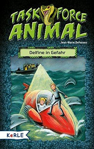 Preisvergleich Produktbild Task Force Animal. Delfine in Gefahr