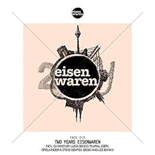 Two Years Eisenwaren, Pt.1 (Continuous DJ Mix)
