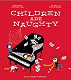 Children Are Naughty by Vincent Cuvellier (2014-05-13)