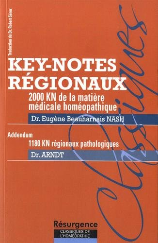 2000 Key-notes régionaux de la matière médicale homéopathique : Addendum : 1180 Key-notes régionaux pathologiques par Eugène Beauharnais Nash