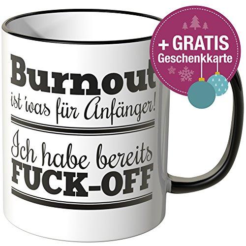 Wandkings® Tasse, Spruch: Burnout ist' was für Anfänger! Ich habe bereits FUCK-OFF - SCHWARZ