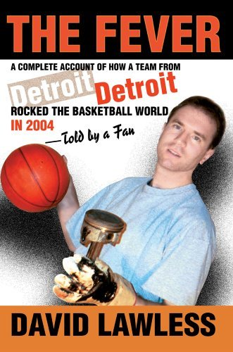 The Fever: A Complete Account of How a Team from Detroit Rocked the Basketball World in 2004--Told by a Fan by David Lawless (2004-12-06)
