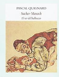 Sacher-Masoch par Pascal Quignard