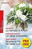 La fiancée d'Amalfi - Un désir irrésistible - Souviens-toi de cette nuit : (promotion) (VMP)