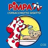 Pimpa. L'orsacchiotto Gigetto. Ediz. a colori