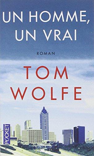 Un Homme, Un Vrai par Tom Wolfe
