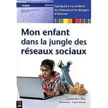 Mon enfant dans la jungle des réseaux sociaux