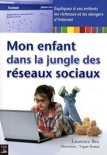 Mon enfant dans la jungle des réseaux sociaux par Laurence Bee