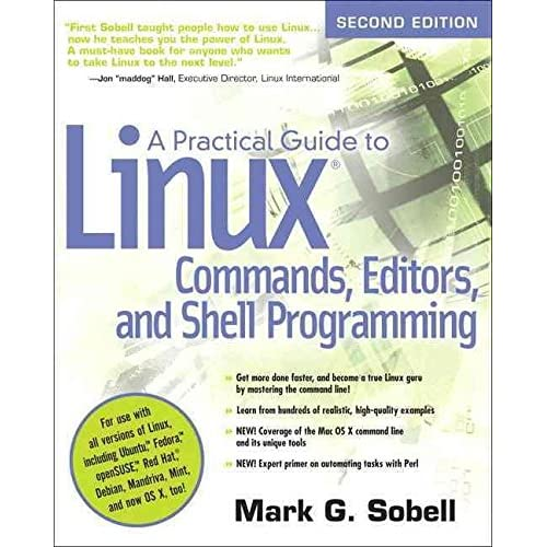 [(A Practical Guide to Linux Commands, Editors, and Shell Programming)] [By (author) Mark G. Sobell] published on (December, 2009)