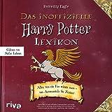 Das inoffizielle Harry-Potter-Lexikon: Alles, was ein Fan wissen muss - von...