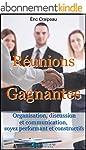 R�unions gagnantes: Organisation, dis...