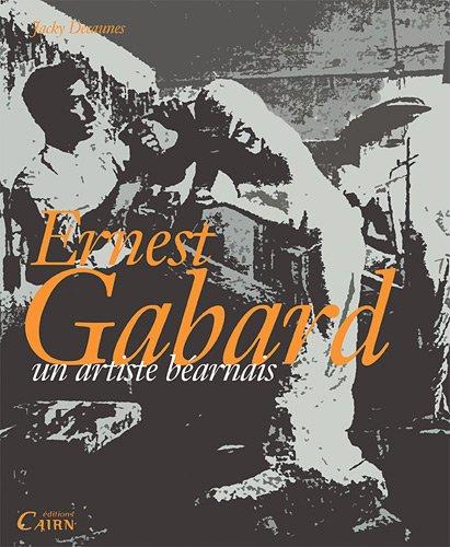 Ernest Gabard, Un Artiste Bearnais