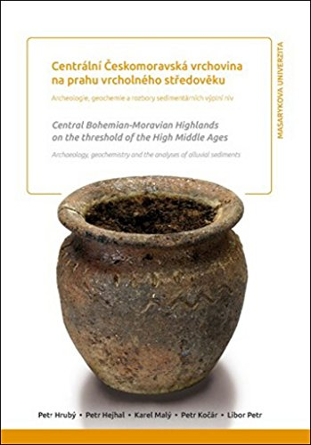 Centrální Českomoravská vrchovina na prahu vrcholného středověku: Archeologie, geochemie a rozbory sedimentárních výplní niv (2014)