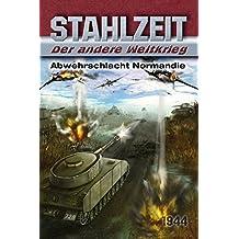 """Stahlzeit, Band 4: """"Abwehrschlacht Normandie"""""""