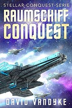 Raumschiff Conquest (Stellar-Conquest-Serie 1) von [VanDyke, David]