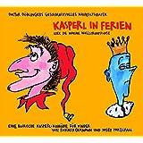 Kasperl in Ferien: Doctor Döblingers geschmackvolles Kasperltheater. Eine bairische Kasperl-Komödie für Kinder ab 5 Jahren und Erwachsene