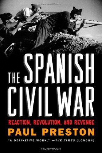 The Spanish Civil War: Reaction, Revolution, and Revenge (Revised and Expanded Edition) Revised and Expanded by Preston, Paul (2007) Paperback