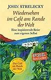 Wiedersehen im Café am Rande der Welt: Eine inspirierende Reise zum eigenen Selbst