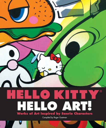 Hello Kitty, Hello Art!: Works of Art Inspired by Sanrio Characters -
