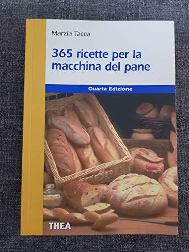 Trecentosessantacinque ricette per la macchina del pane