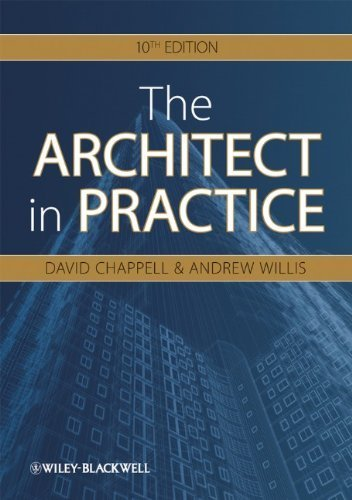 The Architect in Practice 10th edition by Chappell, David, Willis, Andrew (2010) Paperback