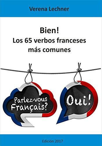 Bien! Los 65 verbos franceses más comunes por Verena Lechner