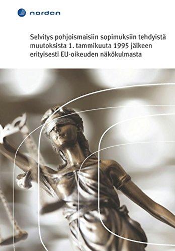 Selvitys pohjoismaisiin sopimuksiin tehdyistä muutoksista 1. Tammikuuta 1995 jälkeen erityisesti EU-oikeuden näkökulmasta (TemaNord Book 2016521) (Finnish Edition) por Päivi Leino-Sandberg