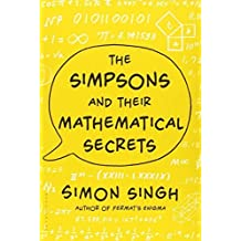 The Simpsons and Their Mathematical Secrets by Simon Singh (2013-10-29)