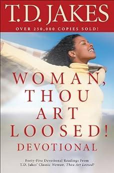 Woman, Thou Art Loosed! Devotional by [Jakes, T.D.]