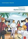 Mystère à Cannes: Lektüre abgestimmt auf Découvertes Ab Ende des 4 - Lernjahres - Marceline Putnaï