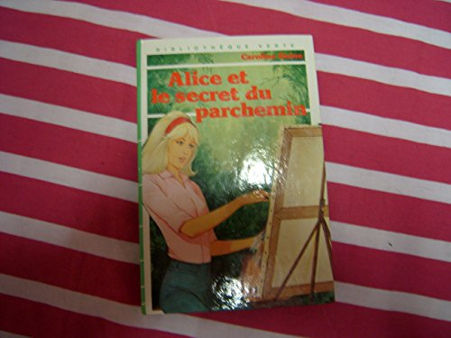 Alice et le secret du parchemin (Bibliot...