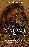 Malawi Secondary Road. Im Geisterwald von Nkhotakota (Reihe