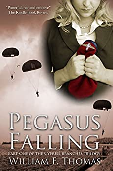 Pegasus Falling (The Cypress Branches Trilogy Book 1) by [Thomas, William E.]