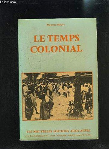 LE TEMPS COLONIAL