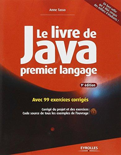 Le livre de Java premier langage : Avec 99 exercices corrigés