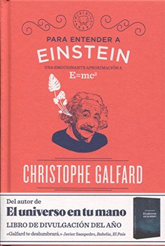 Para entender a Einstein. Una emocionante aproximación a E=mc² (Colección Ideas Brillantes) por Christophe Galfard